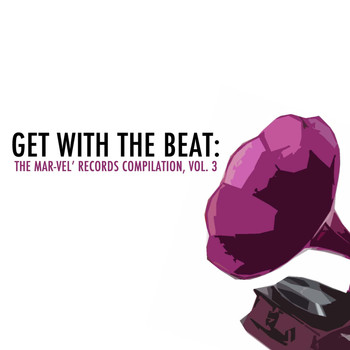 Various Artists - Get with the Beat: The Mar-Vel' Records Compilation, Vol. 3