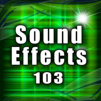 Sound Effects Library - Sound Effects 103