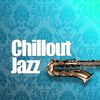 Chillout Jazz  Chillout