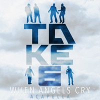 Take 6 - When Angels Cry (Acapella)