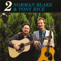 Norman Blake - Norman Blake & Tony Rice 2