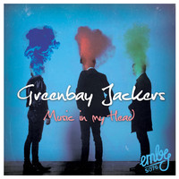Greenbay Jackers - Music In My Head