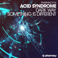 Acid Syndrome - Dark Way / Something Is Different