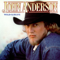 John Anderson - Wild And Blue