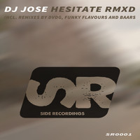 DJ Jose - Hesitate RMXD