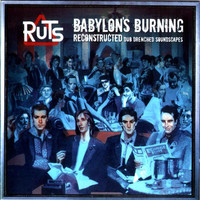 The Ruts - Babylon's Burning Reconstructed