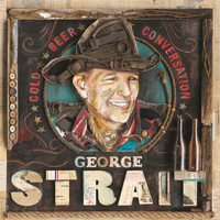 George Strait - Cold Beer Conversation