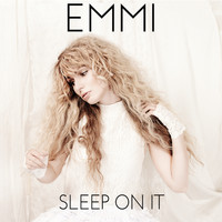 Emmi - Sleep On It