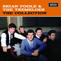 Brian Poole & The Tremeloes - The Collection