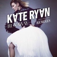 Kate Ryan - Runaway (Smalltown Boy) (Remixes)