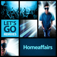 Homeaffairs - Let's Go (Remixes)