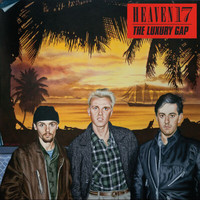 Heaven 17 - The Luxury Gap (Deluxe Version)