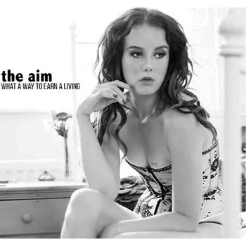 The Aim - What a Way to Earn a Living