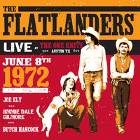 The Flatlanders - Live at the One Knite June 8th, 1972