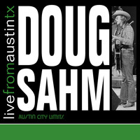 Doug Sahm - Live from Austin, TX: Doug Sahm