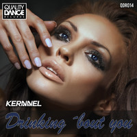 Kernnel - Drinking bout You