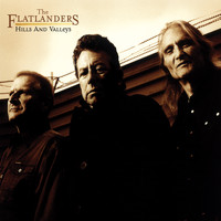 The Flatlanders - Hills and Valleys