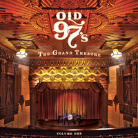 Old 97's - The Grand Theatre, Vol. 1