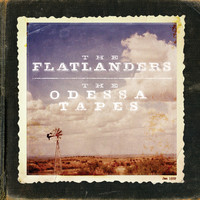 The Flatlanders - The Odessaa Tapes