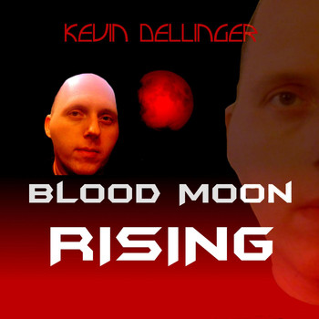 Kevin Dellinger - Blood Moon Rising