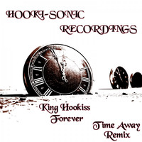 King Hookiss - Forever (Time Away Remix)