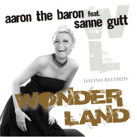 Aaron The Baron feat. Sanne Gutt - Wonderland