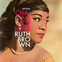 Ruth Brown - Chains of Love