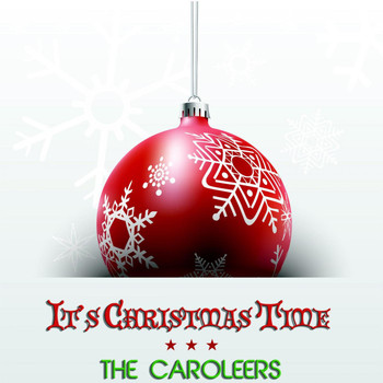 The Caroleers - It's Christmas Time