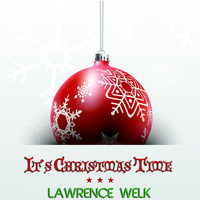 Lawrence Welk - It's Christmas Time