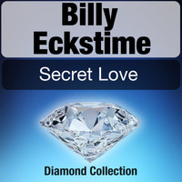 Billy Eckstine - Secret Love (Diamond Collection)
