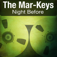 The Mar-Keys - Night Before