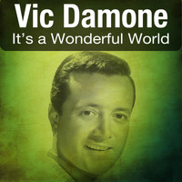 Vic Damone - It's a Wonderful World