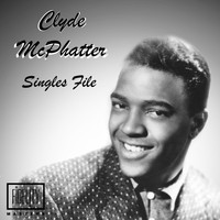 Clyde McPhatter - Singles File - Clyde Mcphatter