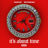 Rich Homie Quan - Its About Time (Explicit)