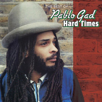 Pablo Gad - Hard Times - The Best Of