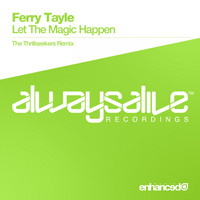 Ferry Tayle - Let The Magic Happen (The Thrillseekers Remix)