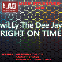 wiLLy The Dee Jay - Right On Time