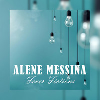 Alene Messina - Fever Fictions