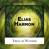 Elias Harmon - Trees of Wonder