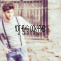 Kiana Kazee - Nothing Compared