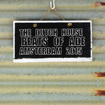 Various Artists - The Dutch House Beats of Ade: Amsterdam 2015
