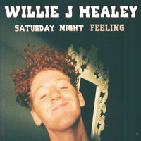 Willie J Healey - Saturday Night Feeling