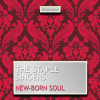 The Staple Singers - New-Born Soul