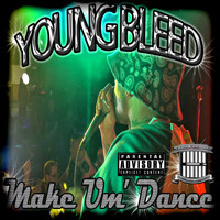 Young Bleed - Make Um'Dance (Radio Version) - Single