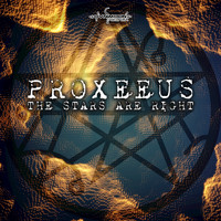 Proxeeus - The Stars are Right