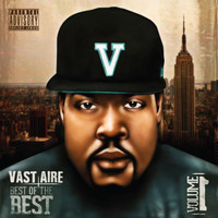 Vast Aire - Best Of The Best Vol. 1 (Explicit)