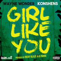 Wayne Wonder - Girl Like You (Explicit)