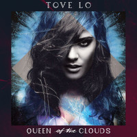 Tove Lo - Queen Of The Clouds (Blueprint Edition)