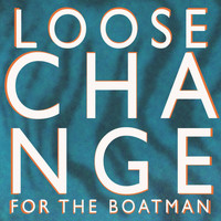King Charles - Loose Change for the Boatman