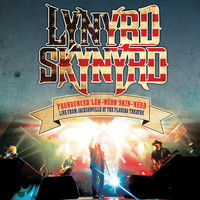Lynyrd Skynyrd - Pronounced 'Leh-'nérd 'Skin-'nérd - Live From Jacksonville At The Florida Theatre